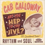 Are You Hep To The Jive, Cab Calloway